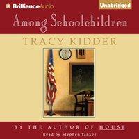 Among Schoolchildren - Tracy Kidder - audiobook
