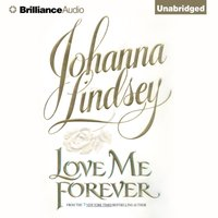 Love Me Forever - Johanna Lindsey - audiobook