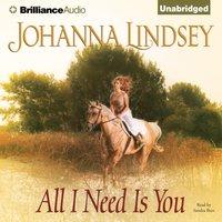 All I Need Is You - Johanna Lindsey - audiobook
