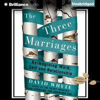 Three Marriages - David Whyte - audiobook