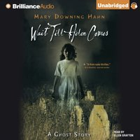 Wait Till Helen Comes - Mary Downing Hahn - audiobook