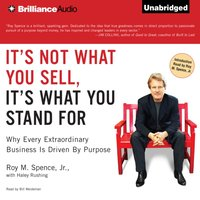 It's Not What You Sell, It's What You Stand For - Roy M. Spence Jr. - audiobook
