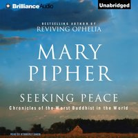 Seeking Peace - Mary Pipher - audiobook