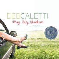 Honey, Baby, Sweetheart - Deb Caletti - audiobook