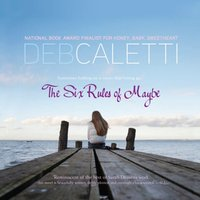 Six Rules of Maybe - Deb Caletti - audiobook