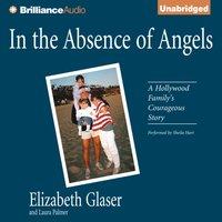 In the Absence of Angels - Elizabeth Glaser - audiobook