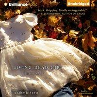 Living Dead Girl - Elizabeth Scott - audiobook