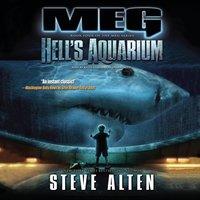 Meg: Hell's Aquarium - Steve Alten - audiobook