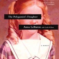 Polygamist's Daughter - Anna LeBaron - audiobook