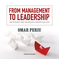 From Management to Leadership - Omar Periu - audiobook