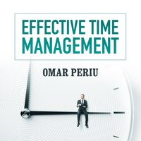 Effective Time Management - Omar Periu - audiobook