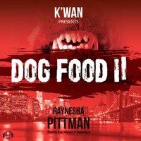Dog Food 2 - Raynesha Pittman - audiobook