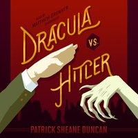 Dracula vs. Hitler - Patrick Sheane Duncan - audiobook