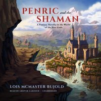 Penric and the Shaman - Lois McMaster Bujold - audiobook