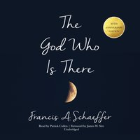 God Who Is There, 30th Anniversary Edition - Francis A. Schaeffer - audiobook