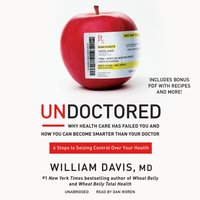 Undoctored - MD William Davis - audiobook