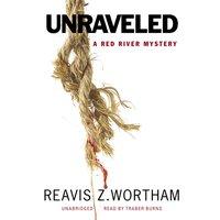 Unraveled - Reavis Z. Wortham - audiobook