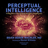 Perceptual Intelligence - MD Brian Boxer Wachler - audiobook