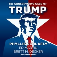Conservative Case for Trump - Phyllis Schlafly - audiobook