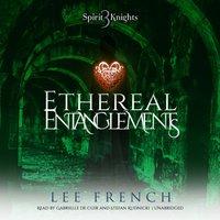Ethereal Entanglements - Lee French - audiobook