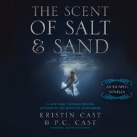 Scent of Salt and Sand - Kristin Cast - audiobook