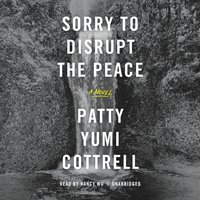 Sorry to Disrupt the Peace - Patty Yumi Cottrell - audiobook