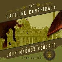 Catiline Conspiracy - John Maddox Roberts - audiobook