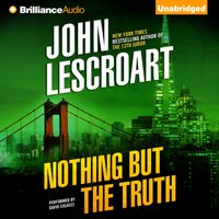 Nothing But the Truth - John Lescroart - audiobook