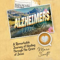 From Alzheimer's with Love - Marc Swift - audiobook