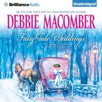Fairy Tale Weddings - Debbie Macomber - audiobook