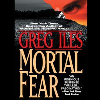 Mortal Fear - Greg Iles - audiobook