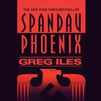 Spandau Phoenix - Greg Iles - audiobook
