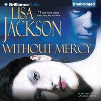 Without Mercy - Lisa Jackson - audiobook