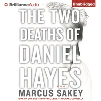 Two Deaths of Daniel Hayes - Marcus Sakey - audiobook