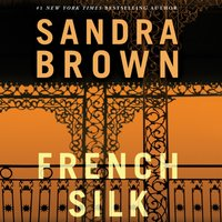 French Silk - Sandra Brown - audiobook