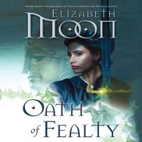 Oath of Fealty - Elizabeth Moon - audiobook
