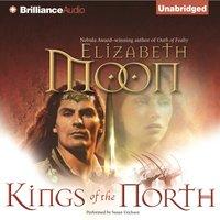 Kings of the North - Elizabeth Moon - audiobook