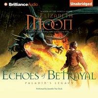 Echoes of Betrayal - Elizabeth Moon - audiobook