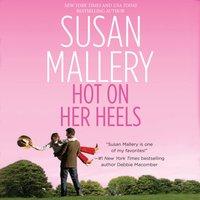 Hot on Her Heels - Susan Mallery - audiobook