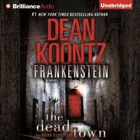 Frankenstein: The Dead Town - Dean Koontz - audiobook