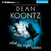 What the Night Knows - Dean Koontz - audiobook