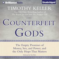 Counterfeit Gods - Timothy Keller - audiobook