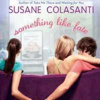 Something Like Fate - Susane Colasanti - audiobook