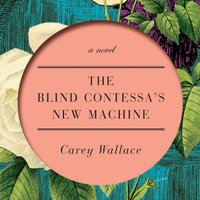 Blind Contessa's New Machine - Carey Wallace - audiobook