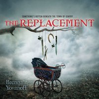 Replacement - Brenna Yovanoff - audiobook