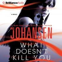 What Doesn't Kill You - Iris Johansen - audiobook