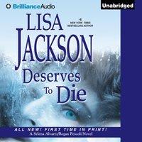 Deserves to Die - Lisa Jackson - audiobook