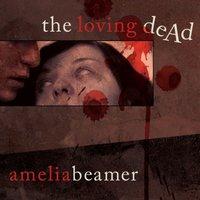 Loving Dead - Amelia Beamer - audiobook