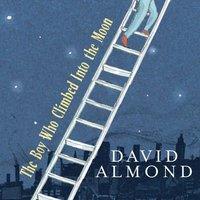 Boy Who Climbed Into the Moon - David Almond - audiobook