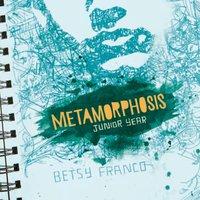 Metamorphosis: Junior Year - Betsy Franco - audiobook